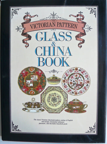 The Victorian Pattern Glass & China Book
