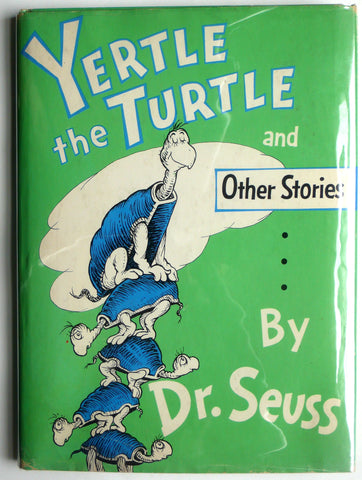 Yertle the Turtle and Other Stories First edition
