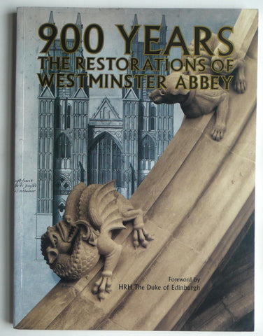 900 Years : The Restorations of Westminster Abbey