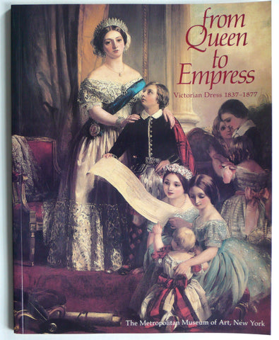 From Empress to Queen : Victorian Dress 1837-1877