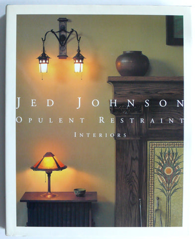 Jed Johnson : Opulent Restraint / Interiors