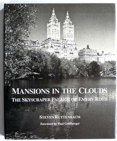 Mansions in the Clouds : The Skyscraper Palazzi of Emery Roth