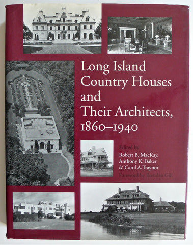 Long Island Country Houses and their Architects 1860-1940