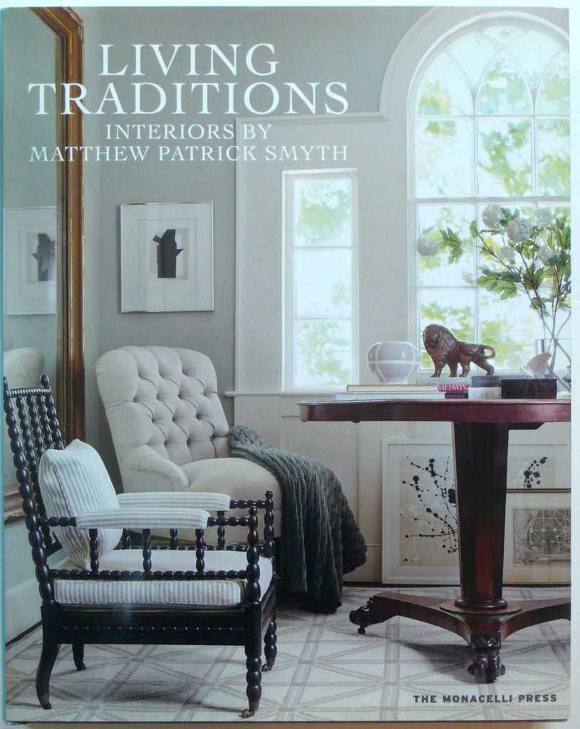 Living Traditions :Interiors by Matthew Patrick Smyth