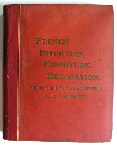 French Interiors, Furniture, Furniture, Decoration During the 17th & 18th Centuries