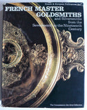 French Master Goldsmiths and Silversmiths from the Seventeenth to Nineteenth Century