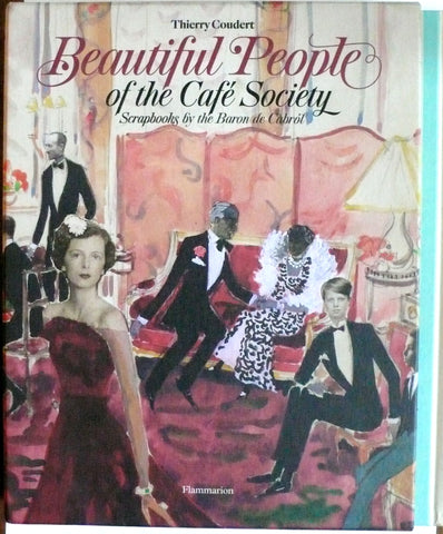 Beautiful People of the Cafe Society: Scrapbooks by the Baron de Cabrol
