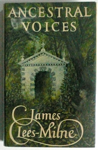 James Lees-Milne : Ancestral Voices