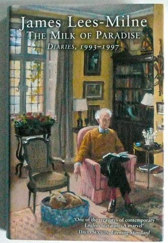 James Lees-Milne The Milk of Paradise Diaries 1993-1997