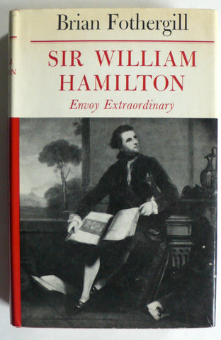 Sir William Hamilton : Envoy Extraordinary