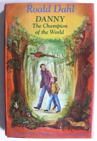 Danny : The Champion of the World by Roald Dahl