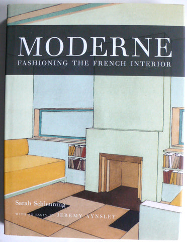 Moderne : Fashioning the French Interior