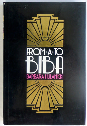 From A to Biba [signed] Barbara Hulanicki