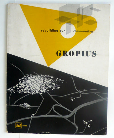 Rebuilding Our Communities by Walter Gropius