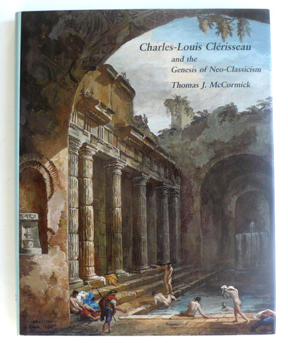 Charles-Louis Clerisseau and the Genesis of Neo-Classicism
