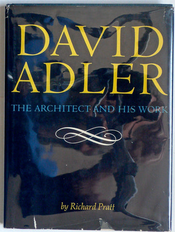 David Adler The Architect and His Work