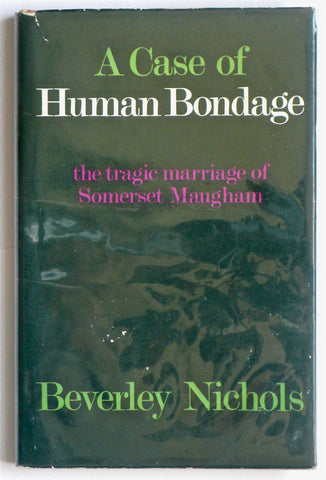 A Case of Human Bondage The Tragic Marriage of Somerset Maugham