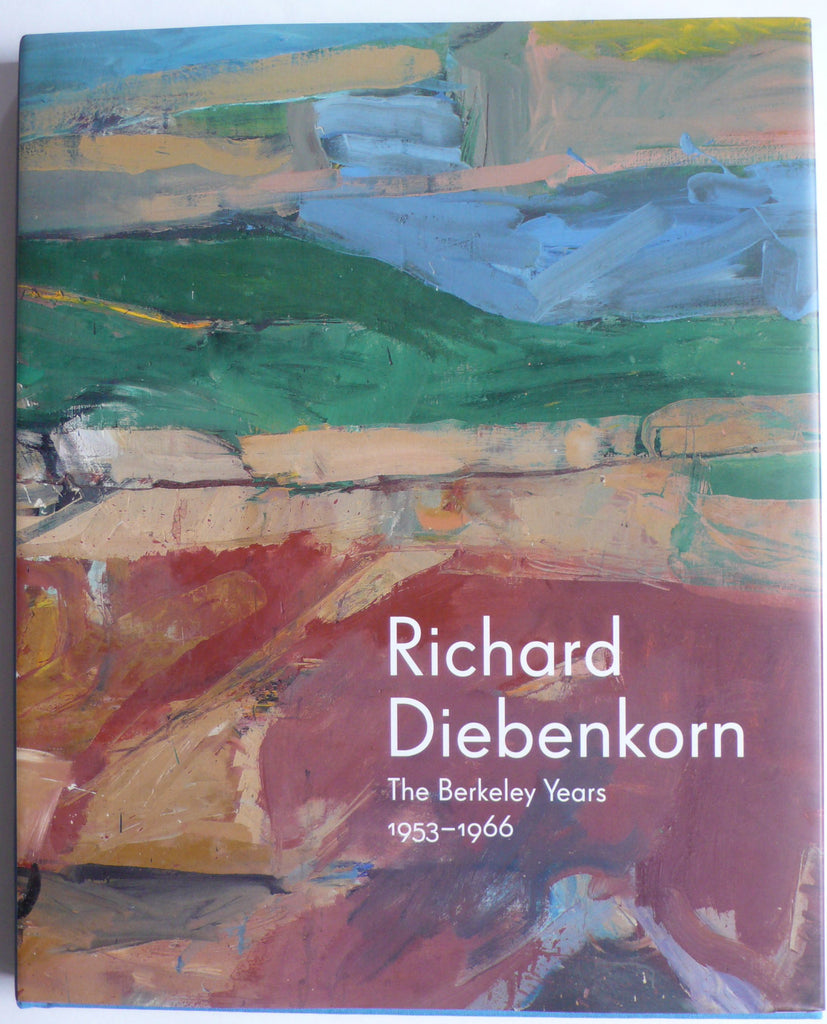 Richard Diebenkorn : The Berkeley Years 1953-1966