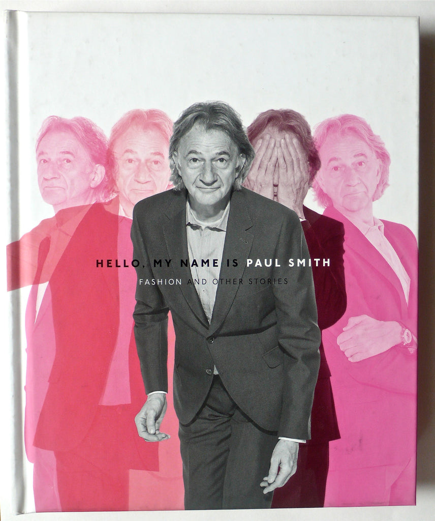 Hello My Name is Paul Smith Fashion and Other Stories