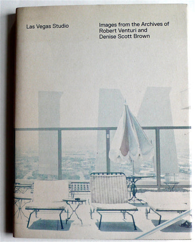 Las Vegas Studio: Images from the Archives of Robert Venturi and Denise Scott Brown