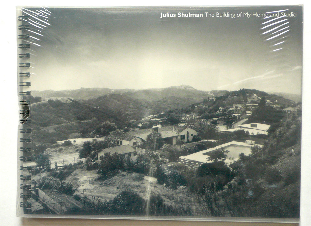 Julius Schulman The Building of My Home and Studio