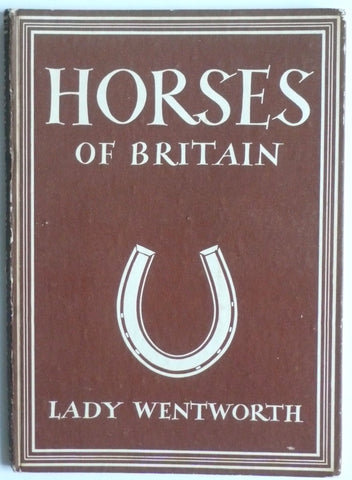 Horses of Britain by Lady Wentworth