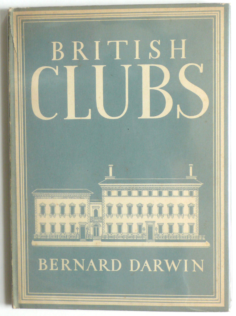 British Clubs by Bernard Darwin Britain in Pictures