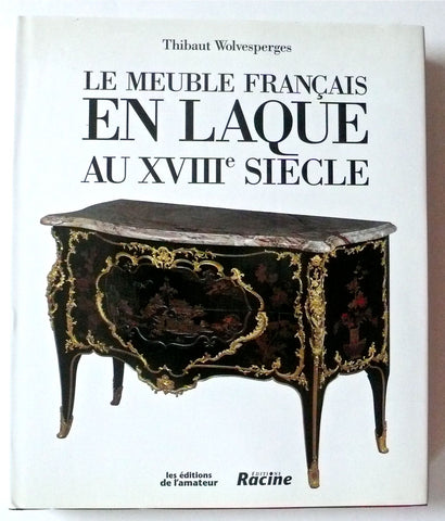Le Meuble Francais en Laque au XVIIIe Siecle French Lacquer furniture