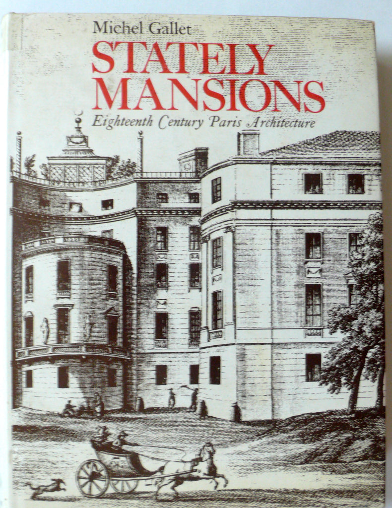 Stately Mansions: Eighteenth Century Paris Architecture