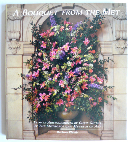 A Bouquet From the Met : Flower Arrangements by Chris Giftos at the Metropolitan Museum of Art