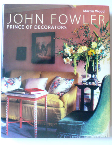 John Fowler : Prince of Decorators