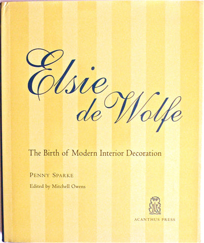 Elsie de Wolfe : The Birth of Modern Interior Decoration