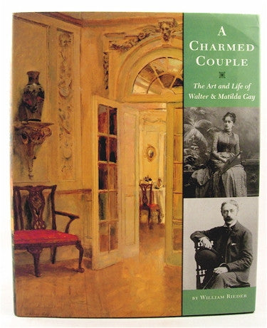 A Charmed Couple : The Art and Life of Walter and Matilda Gay