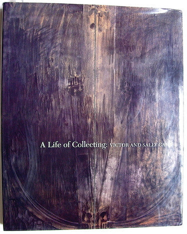 A Life of Collecting  Victor & Sally Ganz