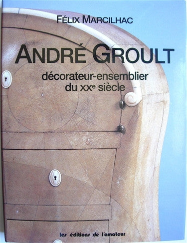 Andre Groult Decorateur- Ensemblier du XXe Siecle