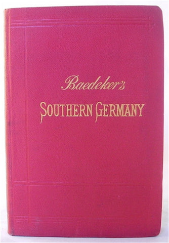 Baedeker's Southern Germany (Wurtemberg and Bavaria)