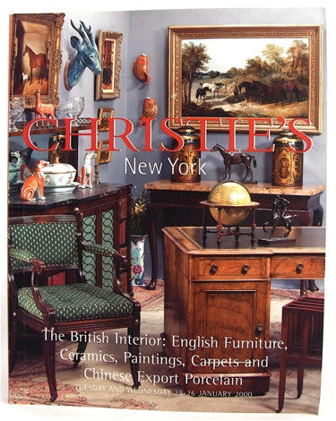 Christie's  New York  The British Interior:  English Furniture, Ceramics, Paintings, Carpets and Chinese Export Porcelain  January 25 & 26, 2000.