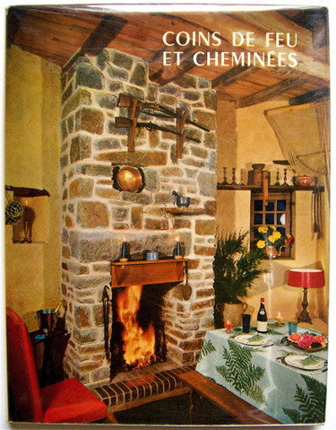 Coin de Feu et Cheminees (Fireplace nooks and chimneys)