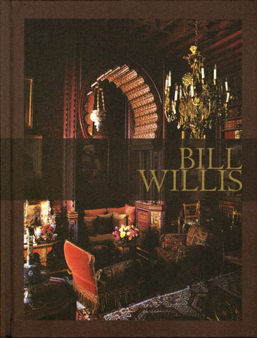 Bill Willis : Designing the Private World of Marrakech