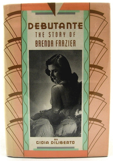 Debutante  The Story of Brenda Frazier