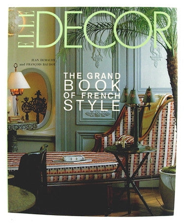 Elle Decor  The Grand Book of French Style