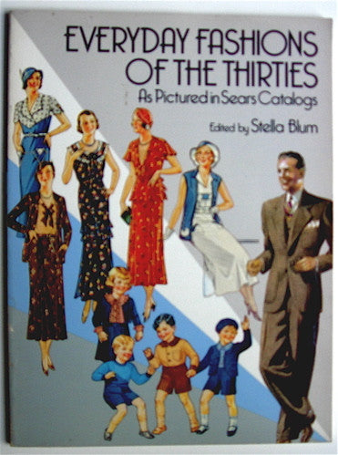 Everyday Fashions of the Thirties as Pictured in Sears Catalogues