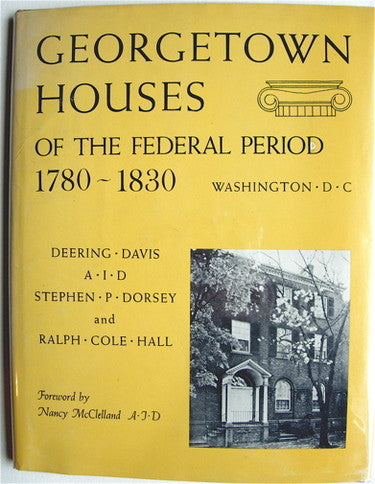 Georgetown Houses of the Federal Period  1780-1830