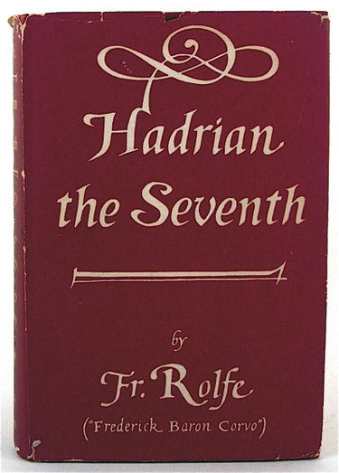 Hadrian the Seventh  (with dust jacket)