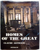 Homes of the great by claude arthaud
