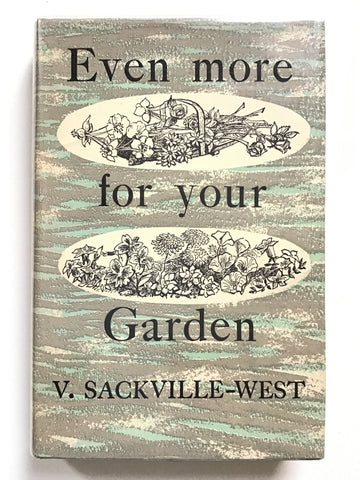 Even more for your garden by vita sackville west