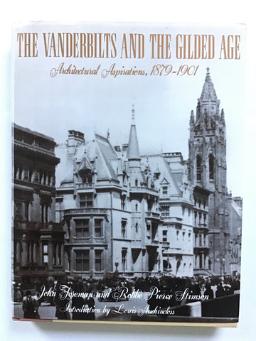 The Vanderbilts and the Gilded Age : Architectural Aspirations 1879-1901