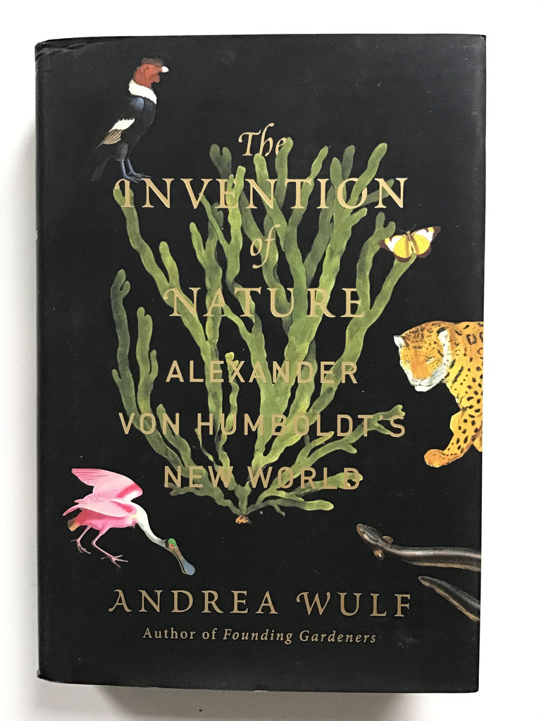The Invention of Nature : Alexander von Humboldt's New World