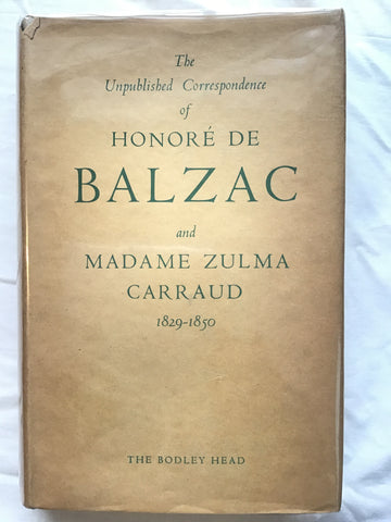 The Unpublished Correspondence of Honore de Balzac and Madame Zulma Carraud 1829-1850