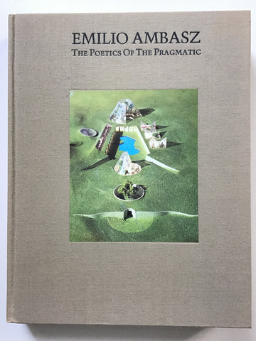 Emilio Ambasz The Poetics of the Pragmatic